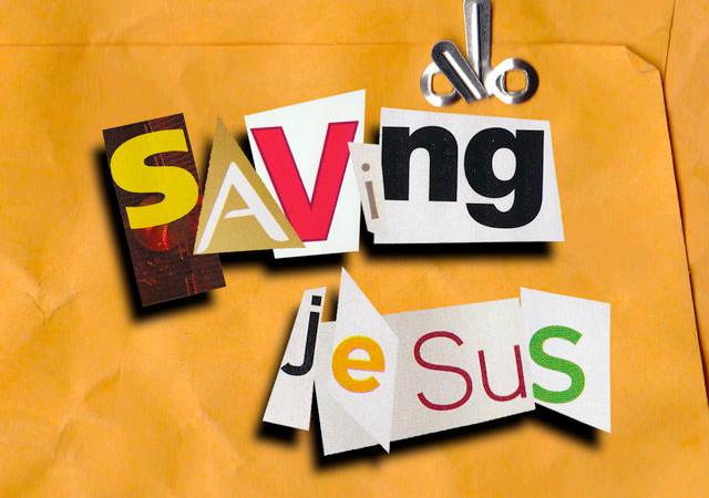 Saving Jesus
