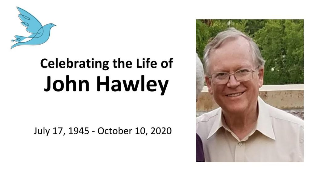 Celebrating the life of John Hawley with picture of John, a white man with brown hair and glasses smiling at camera
